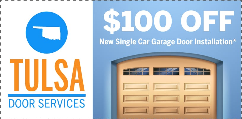 Tulsa Garage Door Services 100 Dollars Off Single Car Garage Door Installation Coupon Promotion